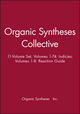 Organic Syntheses Collective 11-Volume Set, Volumes 1-74: Indicies; Volumes 1-8: Reaction Guide (0471348872) cover image