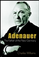 Adenauer: The Father of the New Germany (0471407372) cover image