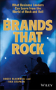 Brands That Rock: What Business Leaders Can Learn from the World of Rock and Roll (0471455172) cover image