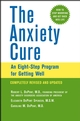The Anxiety Cure: An Eight-Step Program for Getting Well, Completely Revised and Updated 2nd Edition (0471464872) cover image