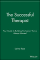 The Successful Therapist: Your Guide to Building the Career You've Always Wanted (0471721972) cover image