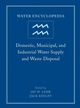 Water Encyclopedia, Volume 1, Domestic, Municipal, and Industrial Water Supply and Waste Disposal (0471736872) cover image
