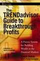 The TRENDadvisor Guide to Breakthrough Profits: A Proven System for Building Wealth in the Financial Markets (0471751472) cover image