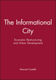 The Informational City: Economic Restructuring and Urban Development (0631179372) cover image