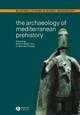 The Archaeology of Mediterranean Prehistory (0631232672) cover image