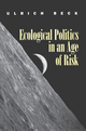 Ecological Politics in an Age of Risk (0745613772) cover image