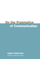 On the Pragmatics of Communication (0745630472) cover image