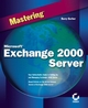Mastering Microsoft Exchange 2000 Server (0782152872) cover image