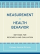 Measurement in Health Behavior: Methods for Research and Evaluation (0787970972) cover image