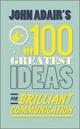 John Adair's 100 Greatest Ideas for Brilliant Communication (0857081772) cover image