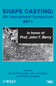 Shape Casting: Fourth International Symposium 2011 (in honor of Prof. John T. Berry) (1118029372) cover image