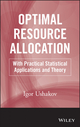 Optimal Resource Allocation: With Practical Statistical Applications and Theory (1118389972) cover image