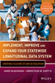 Implement, Improve and Expand Your Statewide Longitudinal Data System: Creating a Culture of Data in Education (1118466772) cover image