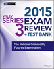 Wiley Series 3 Exam Review 2015 + Test Bank: The National Commodity Futures Examination (1118939972) cover image
