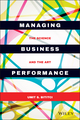Managing Business Performance: The Science and The Art (1119025672) cover image