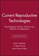 Current Reproductive Technologies: Psychological, Ethical, Cultural and Political Considerations, 2nd Edition (1405135972) cover image