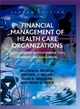 Financial Management of Health Care Organizations: An Introduction to Fundamental Tools, Concepts, and Applications, 2nd Edition (1405141972) cover image