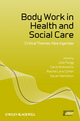Body Work in Health and Social Care: Critical Themes, New Agendas (1444349872) cover image
