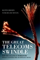 The Great Telecoms Swindle: How the collapse of WorldCom finally exposed the technology myth (1841124672) cover image