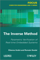 The Inverse Method: Parametric Verification of Real-time Unbedded Systems (1848214472) cover image