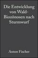 Die Entwicklung von Wald-Biozönosen nach Sturmwurf (3527321772) cover image
