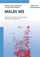 Maldi MS: A Practical Guide to Instrumentation, Methods and Applications (3527610472) cover image
