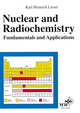 Nuclear and Radiochemistry: Fundamentals and Applications (3527612572) cover image