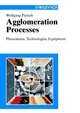 Agglomeration Processes: Phenomena, Technologies, Equipment (3527620672) cover image