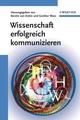 Wissenschaft erfolgreich kommunizieren (3527662472) cover image