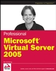 Professional Microsoft Virtual Server 2005 (0470109173) cover image