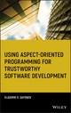 Using Aspect-Oriented Programming for Trustworthy Software Development (0470138173) cover image