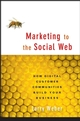 Marketing to the Social Web: How Digital Customer Communities Build Your Business (0470177373) cover image