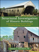 Structural Investigation of Historic Buildings: A Case Study Guide to Preservation Technology for Buildings, Bridges, Towers and Mills (0470189673) cover image