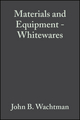 Materials and Equipment - Whitewares: Ceramic Engineering and Science Proceedings, Volume 17, Issue 1 (0470316373) cover image