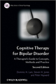 Cognitive Therapy for Bipolar Disorder: A Therapist's Guide to Concepts, Methods and Practice, 2nd Edition (0470779373) cover image