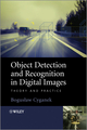 Object Detection and Recognition in Digital Images: Theory and Practice (0470976373) cover image