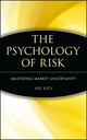 The Psychology of Risk: Mastering Market Uncertainty (0471403873) cover image
