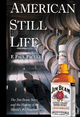 American Still Life: The Jim Beam Story and the Making of the World's #1 Bourbon (0471444073) cover image