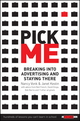 Pick Me: Breaking Into Advertising and Staying There (0471715573) cover image