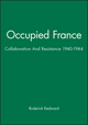 Occupied France: Collaboration And Resistance 1940-1944 (0631139273) cover image