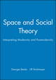 Space and Social Theory: Interpreting Modernity and Postmodernity (0631194673) cover image