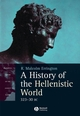 A History of the Hellenistic World: 323 - 30 BC