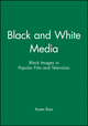 Black and White Media: Black Images in Popular Film and Television (0745611273) cover image