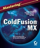 Mastering ColdFusion MX (0782152473) cover image