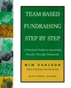 Team-Based Fundraising Step by Step: A Practical Guide to Improving Results Through Teamwork (0787943673) cover image