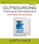 Outsourcing Training and Development: Factors for Success (0787978973) cover image