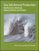 Sea Salt Aerosol Production: Mechanisms, Methods, Measurements, and Models - A Critical Review, Volume 152 (0875904173) cover image