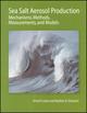 Sea Salt Aerosol Production: Mechanisms, Methods, Measurements, and Models - A Critical Review (0875904173) cover image
