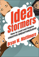 Idea Stormers: How to Lead and Inspire Creative Breakthroughs (1118134273) cover image