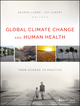 Global Climate Change and Human Health: From Science to Practice (1118505573) cover image